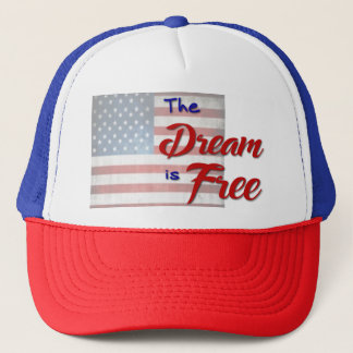 The Dream Is Free Hat