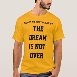 The Dream Is Not Over T-shirt Daca Support