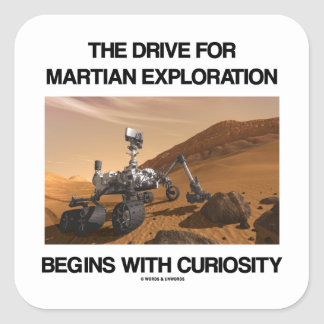 The Drive For Martian Exploration Begins Curiosity Square Sticker