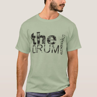The Drum Speaks T-Shirt