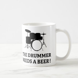 The Drummer Needs A Beer! Classic White Coffee Mug