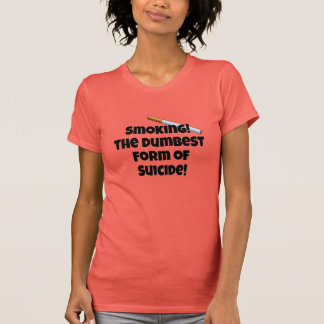 The dumbest form of suicide T-Shirt