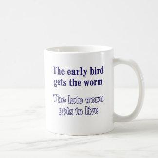 The early bird gets the worm. coffee mug