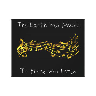 """""""The earth has music to those who listen"""" Canvas Print"""