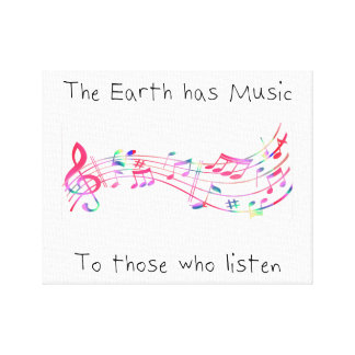 """""""The earth has music to those who listen"""" (white) Canvas Print"""
