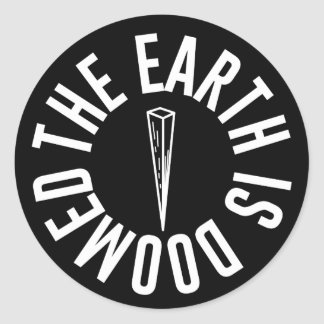 The Earth is Doomed Stickers