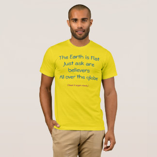 The earth is flat ?? T-Shirt