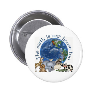 The Earth Is Our House Too Button