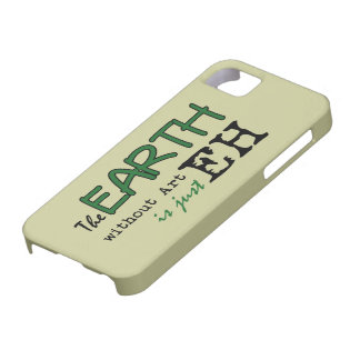 The Earth Without Art iPhone 5 Case