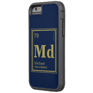 The Element of You! Custom Name Gold Periodic Tough Xtreme iPhone 6 Case