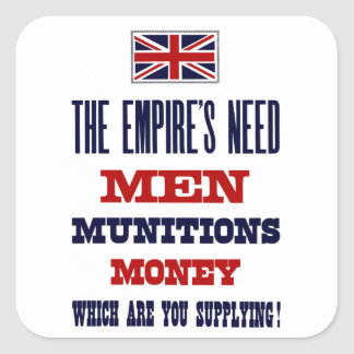 The Empire's Need ~ Men, Munitions and Money Square Sticker