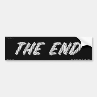 """THE END"" bumper sticker"