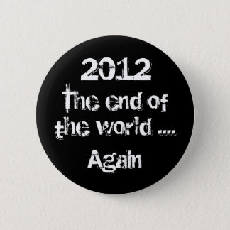The end of the world... again Button