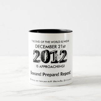 THE END OF THE WORLD IS NIGH! Two-Tone COFFEE MUG