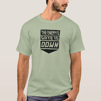 The Enemy's Gate Is Down T-Shirt