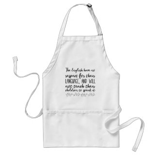 The English have no respect for their language Standard Apron
