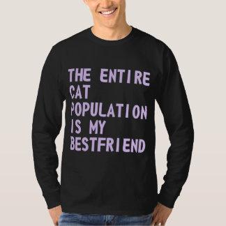 The Entire Cat Population Is My Bestfriend T-Shirt