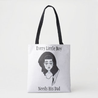 """The """"Every Little Boy Needs His Dad"""" Tote Bag"""
