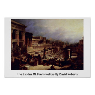 The Exodus Of The Israelites By David Roberts Poster