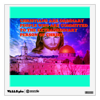 The Extraordinary Person Of Christ. Wall Decal