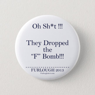 "The ""F"" Bomb 2 Inch Round Button"