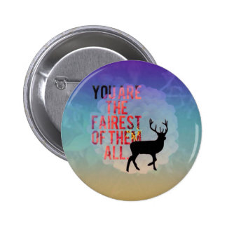 The Fairest Of Them All. 2 Inch Round Button