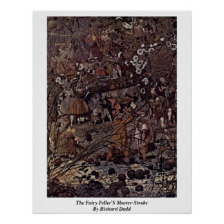 The Fairy Feller'S Master-Stroke By Richard Dadd Poster