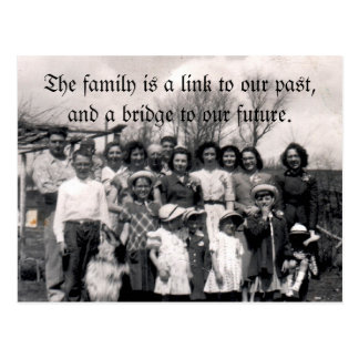 The family is a link to our past, and a bridge... postcard