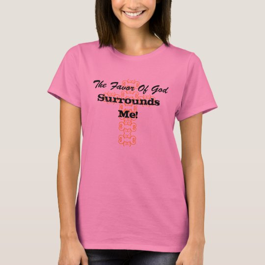 The Favour Of God, Surrounds Me T-Shirt