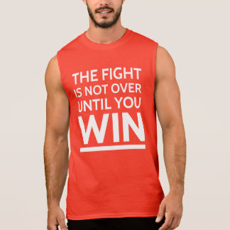 The Fight Is Not Over Until You Win Tshirt