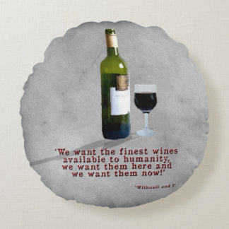 The Finest Wines Round Pillow