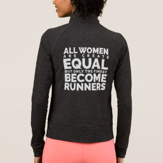 The Finest Women Become Runners Jacket