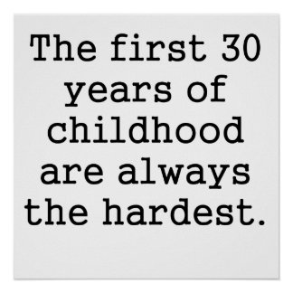 The First 30 Years Of Childhood Print