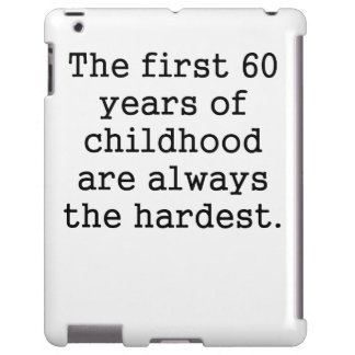 The First 60 Years Of Childhood