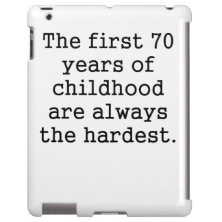 The First 70 Years Of Childhood
