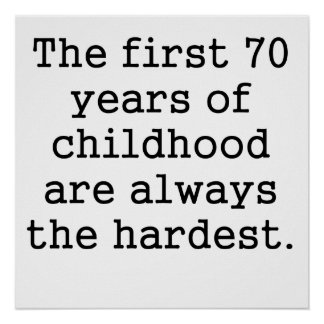 The First 70 Years Of Childhood Print