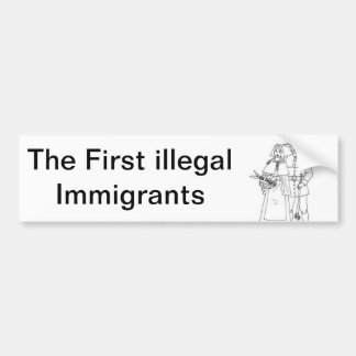 The First illegal Immigrants Bumper Sticker