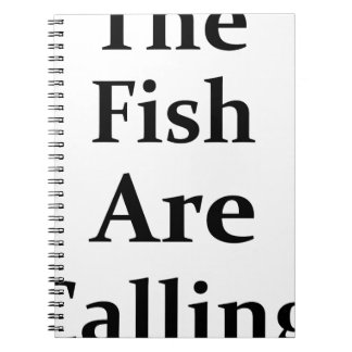 The Fish Are Calling Note Book