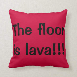 The floor is lava. throw pillow