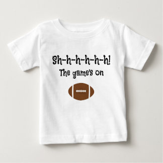 The Football Game's On Baby T-Shirt