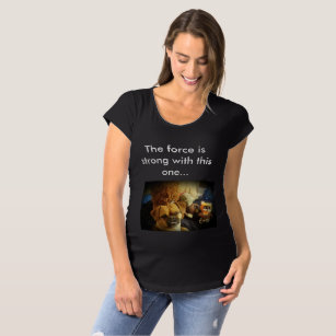 022d2087 The force is strong... hot mama's maternity T Maternity T-Shirt
