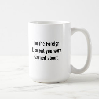 The Foreign Element starts the change process Coffee Mug
