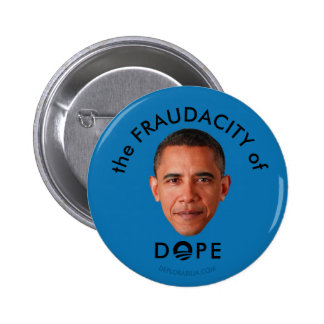 The FRAUDACITY of DOPE 2 Inch Round Button