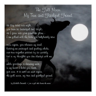 The Full Moon, My True and Faithful Friend ~ Poem Perfect Poster