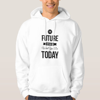 The Future Inspirational Quotes White Hoodie