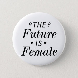 The Future Is Female 2 Inch Round Button