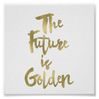 The Future is Golden Mini Poster Faux Gold