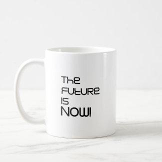 The Future Is Now! Coffee Mug