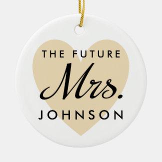 The Future Mrs. Ceramic Ornament