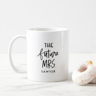 The Future Mrs   Hand Lettered Coffee Mug